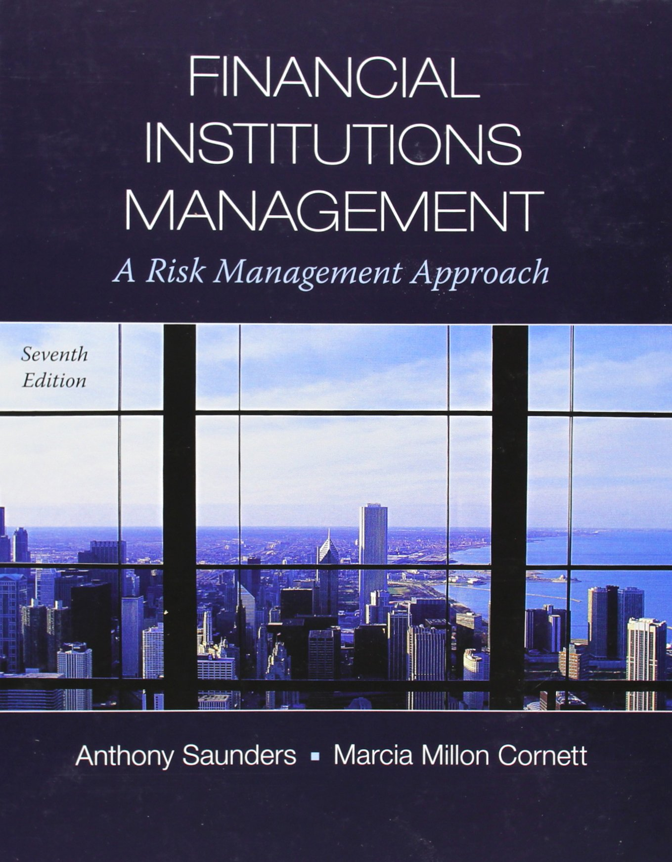 Financial Institutions Management A Risk Management Approach 7th Edition By Saunders, Cornett - Test Bank