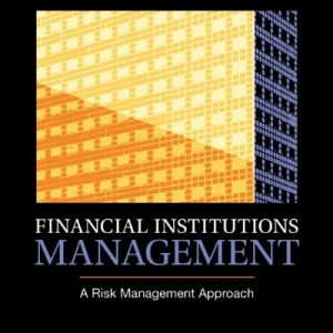 Financial Institutions Management A Risk Management Approach 8th Edition By Saunders, Cornett - Solution Manual
