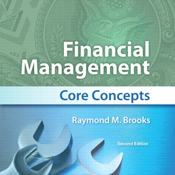 Solution Manual for Financial Management Core Concepts 2/E by Brooks