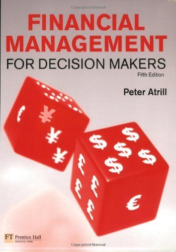 Financial Management for Decision Makers 5th Edition By Peter Atrill - Solution Manual