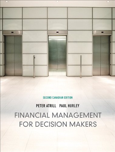 Financial Management for Decision Makers Second Canadian Edition 2nd Edition By Atrill, Hurley - Solution Manual