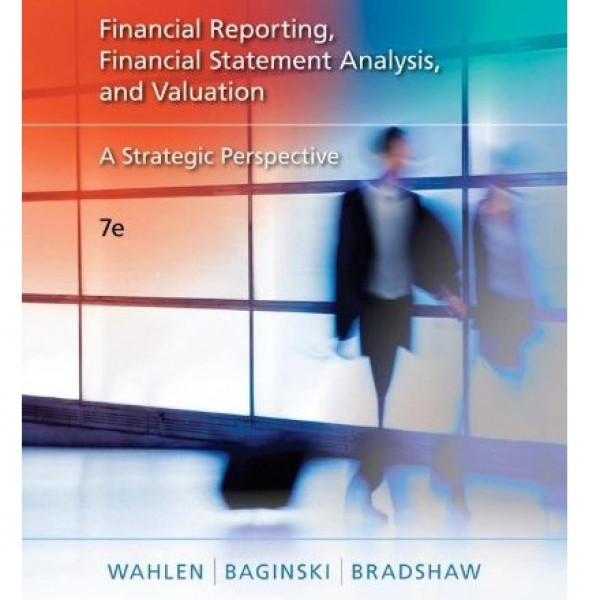Test Bank for Financial Reporting Financial Statement Analysis And Valuation 7/E by Wahlen