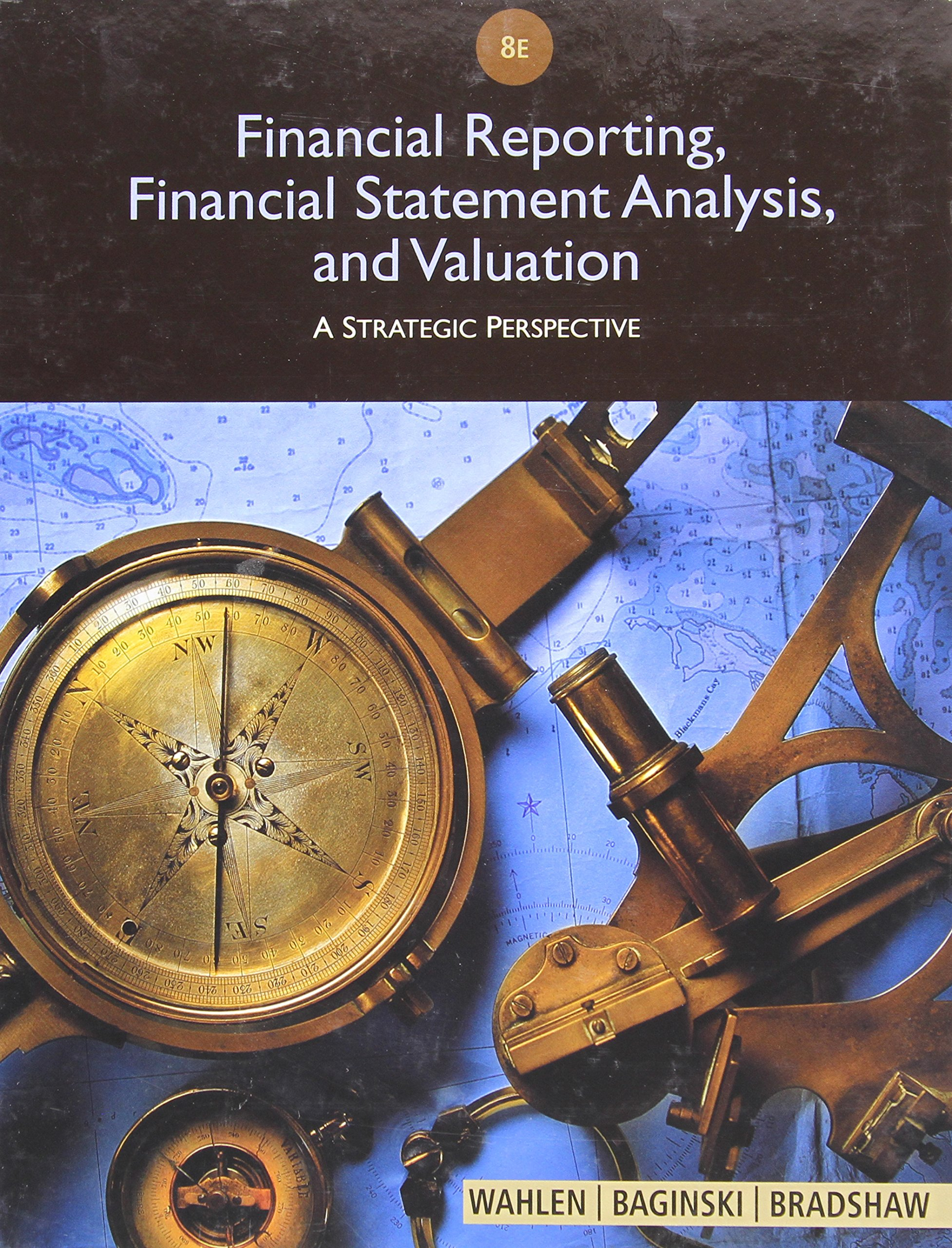 Financial Reporting Financial Statement Analysis and Valuation 8th Edition By Wahlen, Baginski, Bradshaw - Solution Manual