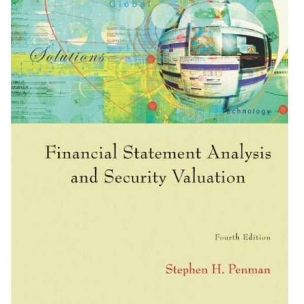 Solution Manual for Financial Statement Analysis And Security Valuation 4/E by Penman