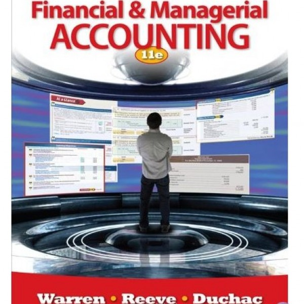 Test Bank for Financial And Managerial Accounting 11/E by Warren