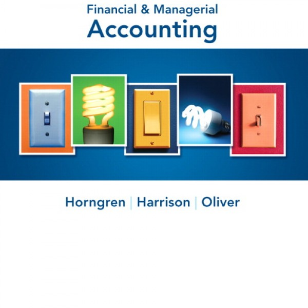 Solution Manual for Financial And Managerial Accounting 3/E by Horngren