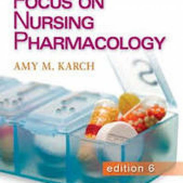 Test Bank for Focus On Nursing Pharmacology 6/E by Karch