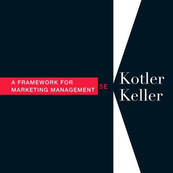Test Bank for Framework For Marketing Management 5/E by Kotler