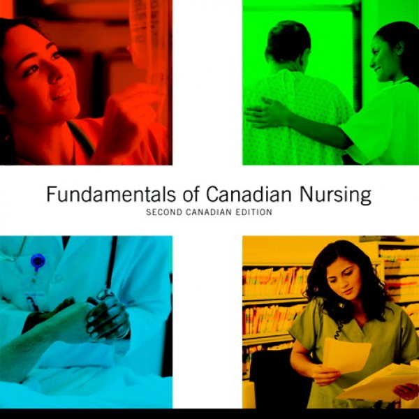 Test Bank for Fundamentals Of Canadian Nursing Concepts Process And Practice 2/E by Kozier