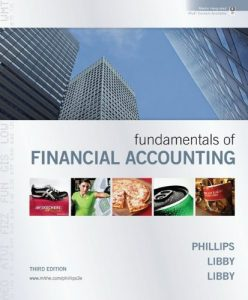 Fundamentals of Financial Accounting 3rd Edition By Phillips, Libby, Libby - Solution Manual