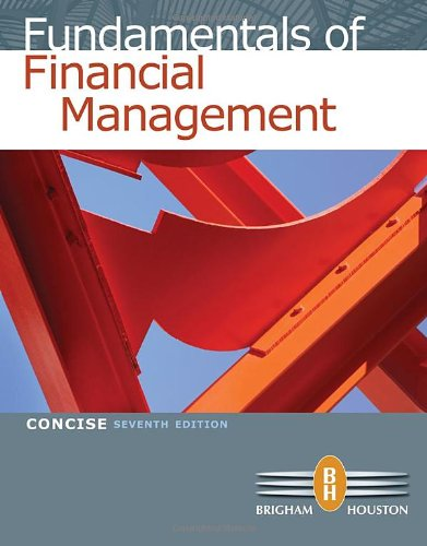 Fundamentals of Financial Management Concise Edition 7th Edition By Brigham, Houston - Solution Manual