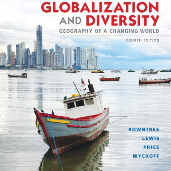 Test Bank for Globalization And Diversity Geography Of A Changing World 4/E by Rowntree