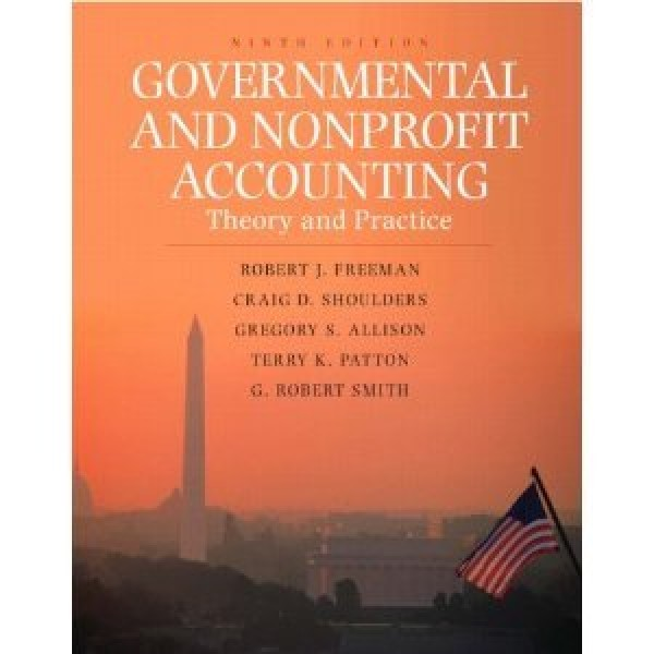 Solution manual for Governmental And Nonprofit Accounting Theory And Practice 9/E by Shoulders
