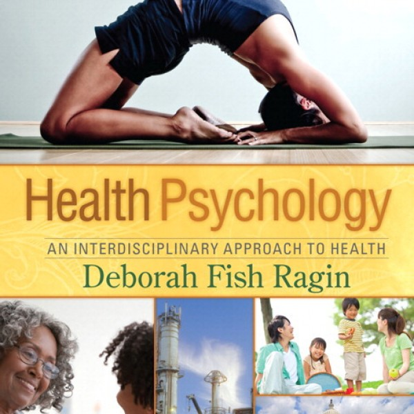 Test Bank for Health Psychology An Interdisciplinary Approach To Health 1/E by Ragin
