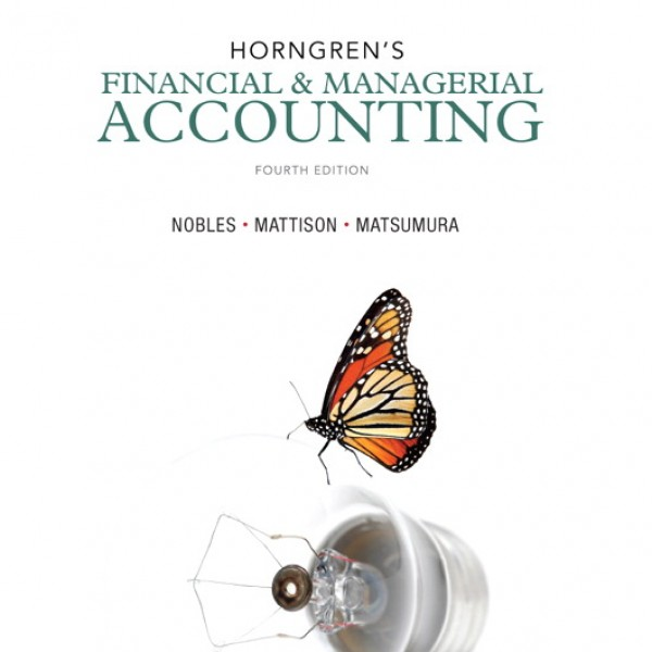 Accounting for Horngren'S Financial & Managerial Accounting 4/E by Nobles
