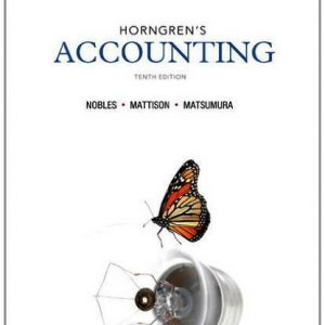 Horngrens Accounting 10th Edition By Nobles, Mattison, Matsumura - Solution Manual