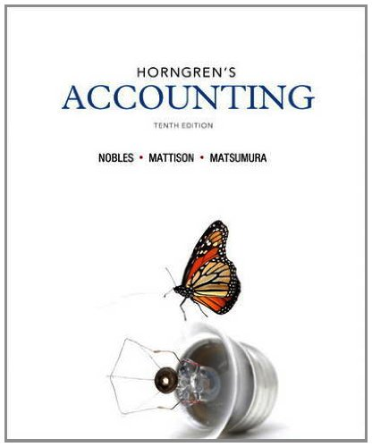 Horngrens Accounting 10th Edition By Nobles, Mattison, Matsumura - Test Bank