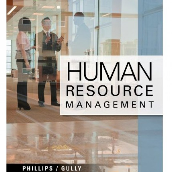 Test Bank for Human Resource Management 1/E by Phillips