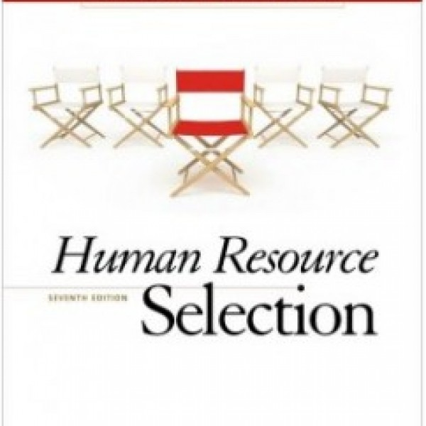 Test Bank for Human Resource Selection 7/E by Gatewood