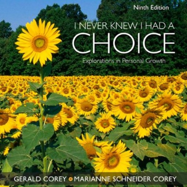 Solution Manual for I Never Knew I Had A Choice Explorations In Personal Growth 9/E by Corey