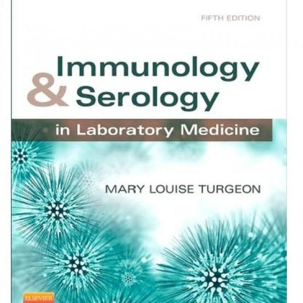 Test Bank for Immunology And Serology In Laboratory Medicine 5/E by Turgeon