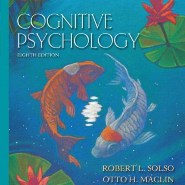 Solution Manual for Cognitive Psychology 8/E by Solso