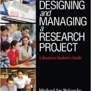 Solution manual for Designing And Managing A Research Project: A Business Student'S Guide 2/E by Polonsky