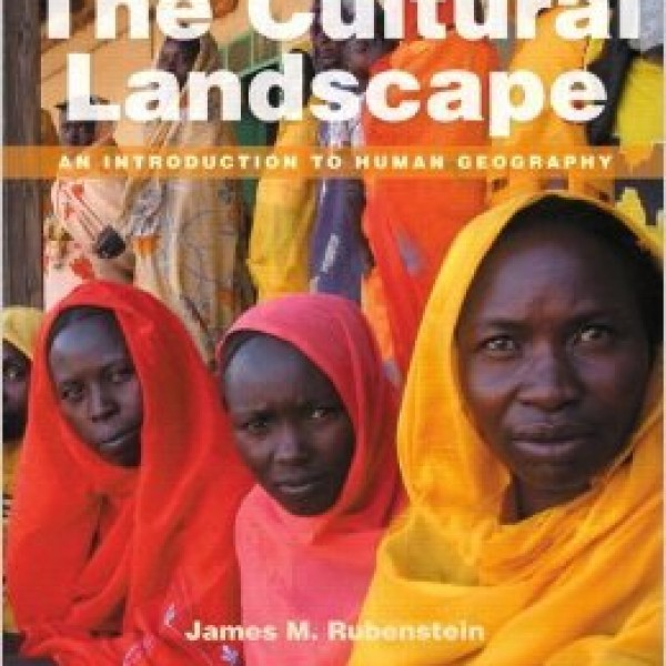 Test Bank for The Cultural Landscape: An Introduction To Human Geography 11/E by Rubenstein