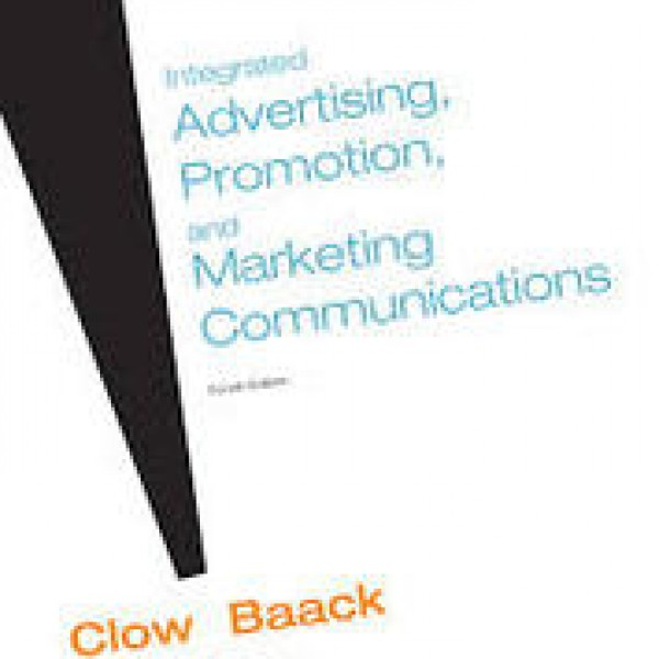 Test Bank for Integrated Advertising, Promotion And Marketing Communications 4/E by Clow