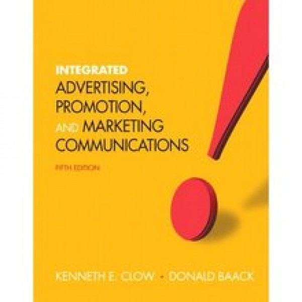 Solution Manual for Integrated Advertising, Promotion And Marketing Communications 5/E by Clow