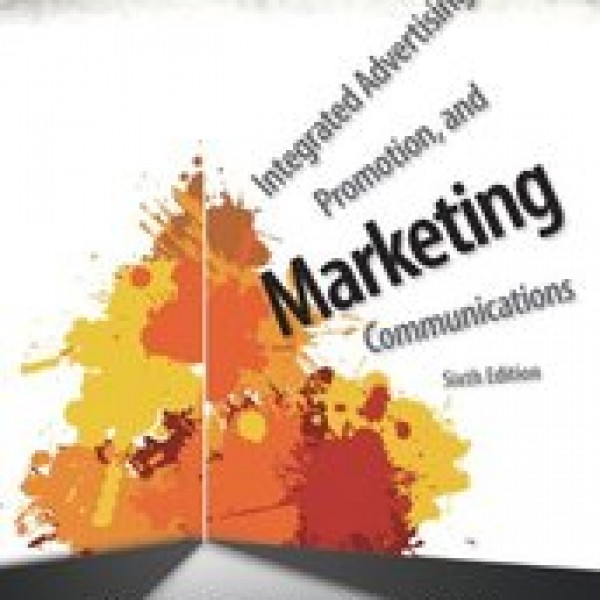 Test Bank for Integrated Advertising, Promotion, And Marketing Communications 6/E by Clow