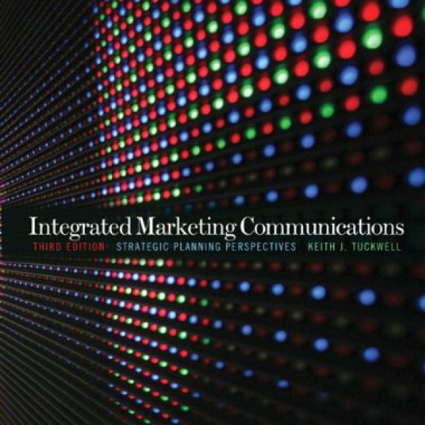 Solution Manual for Integrated Marketing Communications 3/E by Tuckwell