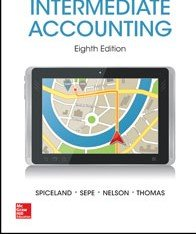 Intermediate Accounting 8th Edition By Spiceland, James, Nelson, Thomas - Solution Manual