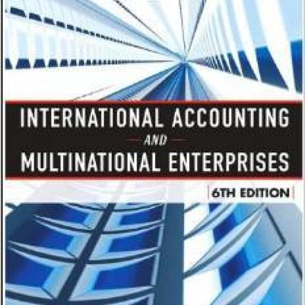 Test Bank for International Accounting And Multinational Enterprises 6/E INTERNATIONAL by Radebaugh