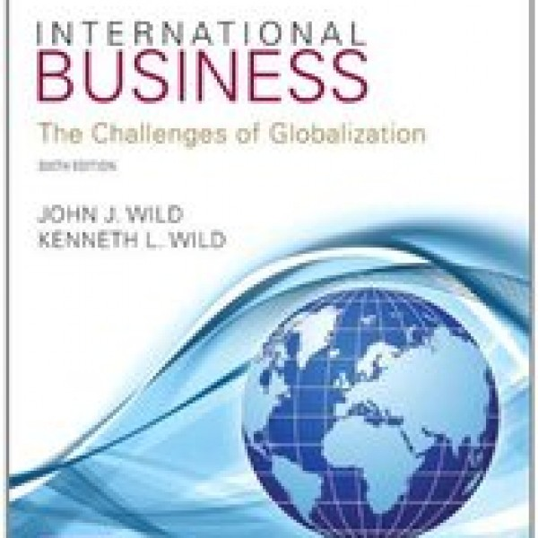Solution Manual for International Business 6/E by Wild