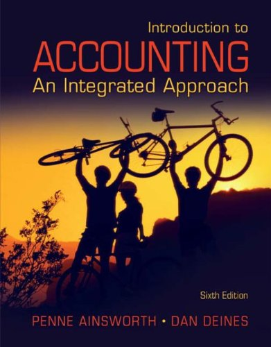 Introduction to Accounting An Integrated Approach 6th Edition By Ainsworth, Deines - Solution Manual
