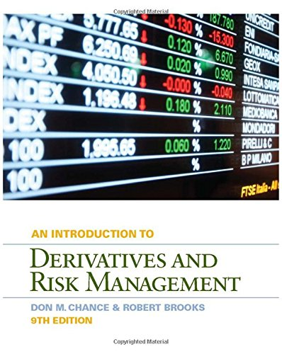 Introduction to Derivatives and Risk Management 9th Edition By Chance, Brooks - Test Bank