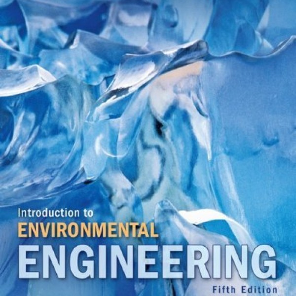 Solution Manual for Introduction To Environmental Engineering 5/E by Davis
