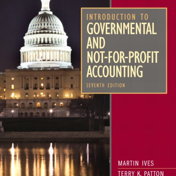 Test Bank for Introduction To Governmental And Not-For-Profit Accounting 7/E by Ives