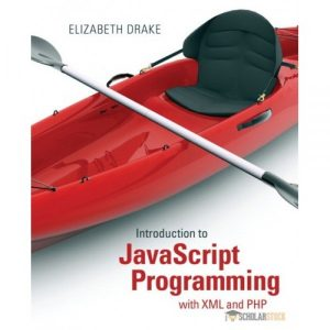 Solution Manual for Introduction To Javascript Programming With Xml And Php 1/E by Drake