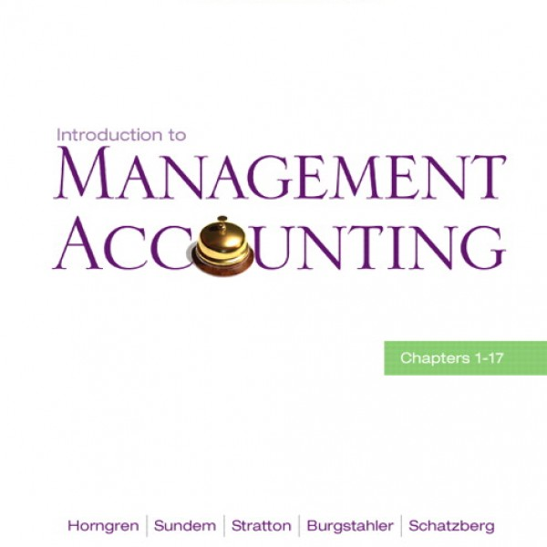 Test Bank for Introduction To Management Accounting 15/E by Horngren