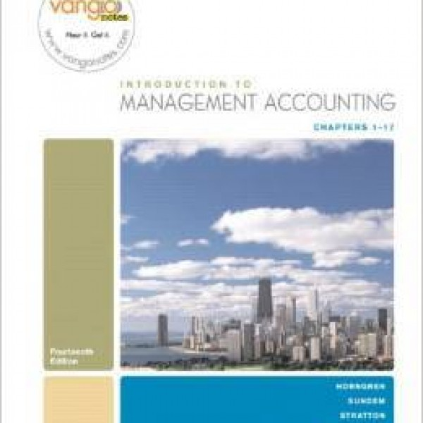Solution manual for Introduction To Management Accounting-Chapters 1-17 14/E by Horngren