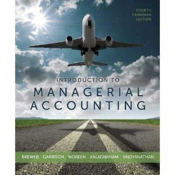 Solution Manual for Introduction To Managerial Accounting 4/E by Brewer