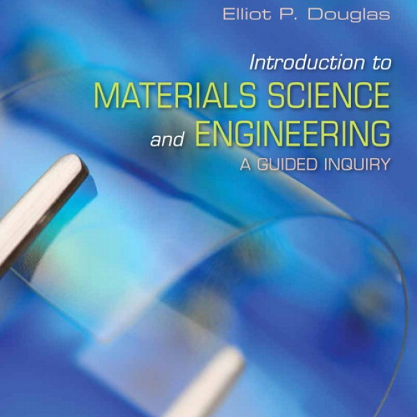 Solution Manual for Introduction To Materials Science And Engineering A Guided Inquiry 1/E by Douglas