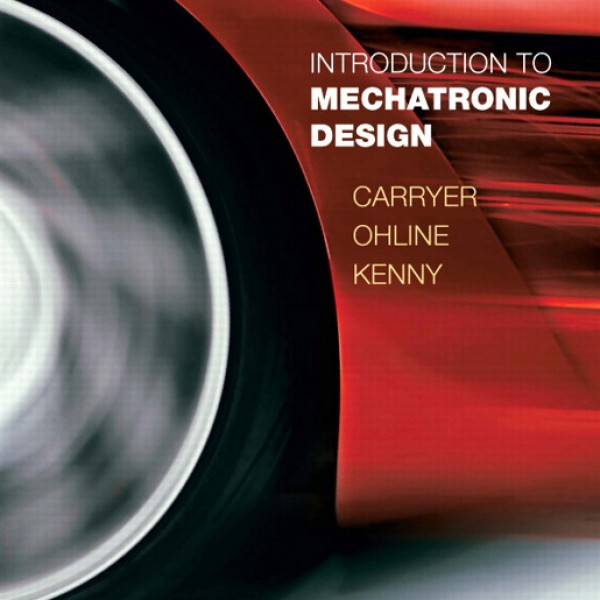 Solution Manual for Introduction To Mechatronic Design 1/E by Carryer