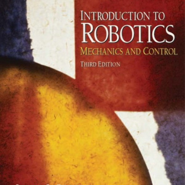 Solution Manual for Introduction To Robotics Mechanics And Control 3/E by Craig