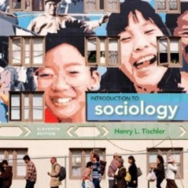 Test Bank for Introduction To Sociology 11/E by Tischler
