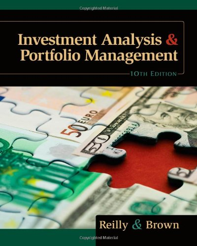 Investment Analysis and Portfolio Management 10th Edition By Reilly, Brown - Test Bank