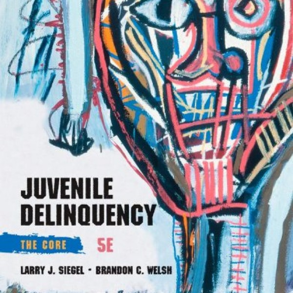 Solution Manual for Juvenile Delinquency The Core 5/E by Siegel