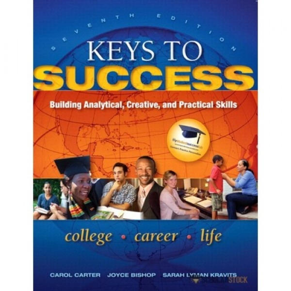 Test Bank for Keys To Success Building Analytical, Creative, And Practical Skills 7/E by Carter